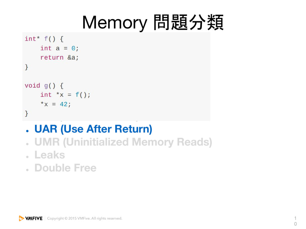 1 0 Memory 問題分類 ● Heap OOB (Out of Bounds) ● St...