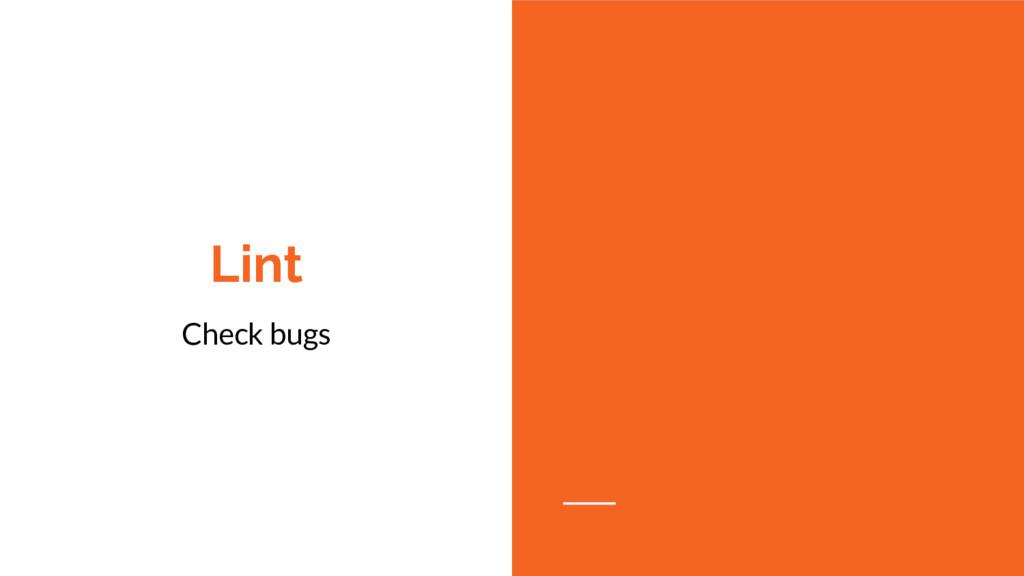 Lint Check bugs
