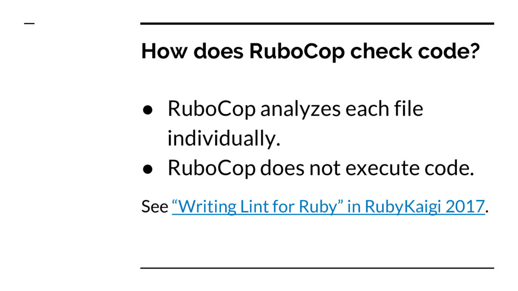 How does RuboCop check code? ● RuboCop analyzes...