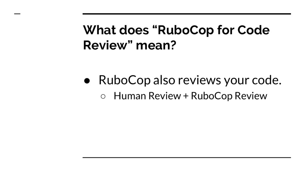 """What does """"RuboCop for Code Review"""" mean? ● Rub..."""