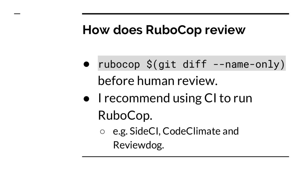 How does RuboCop review ● rubocop $(git diff --...