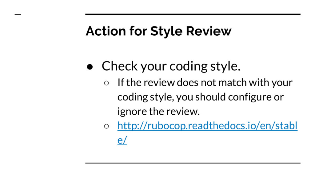 Action for Style Review ● Check your coding sty...