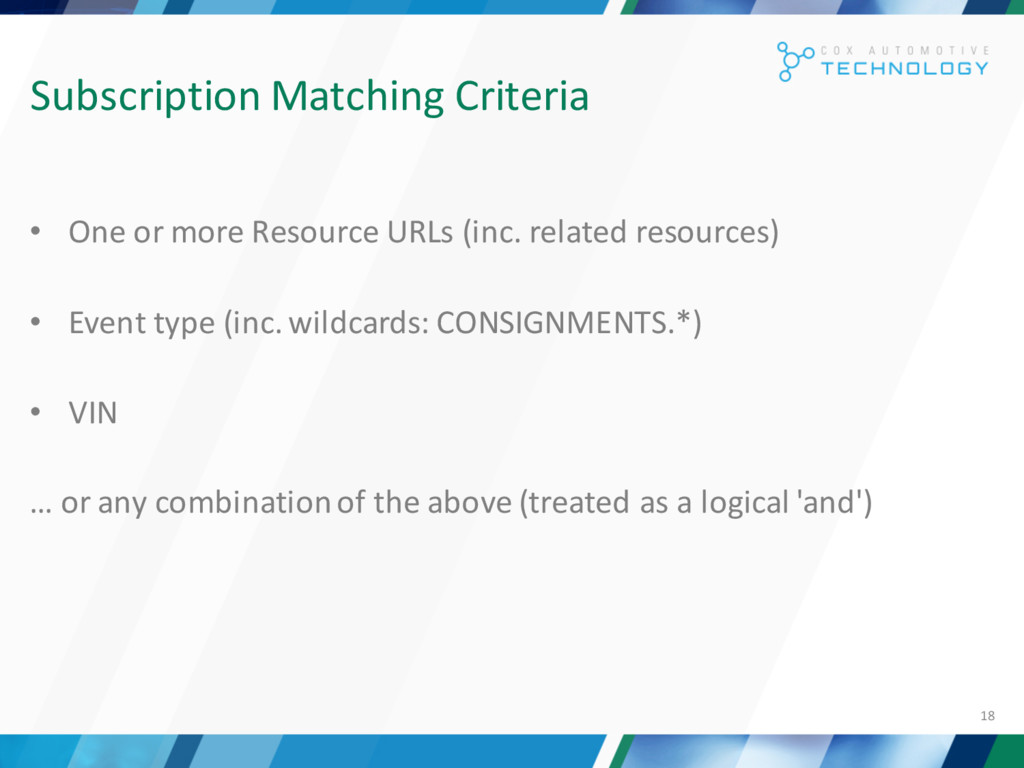 18 Subscription Matching Criteria • One or more...