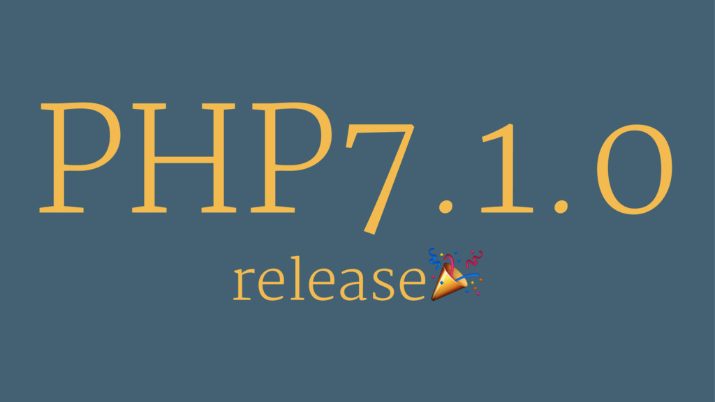 PHP7.1.0 release!