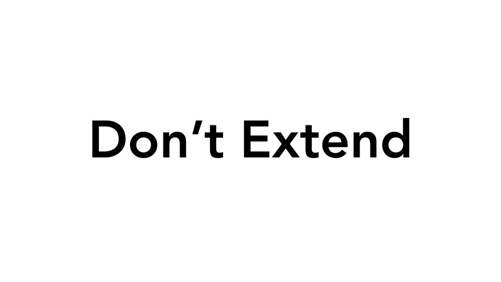 Don't Extend