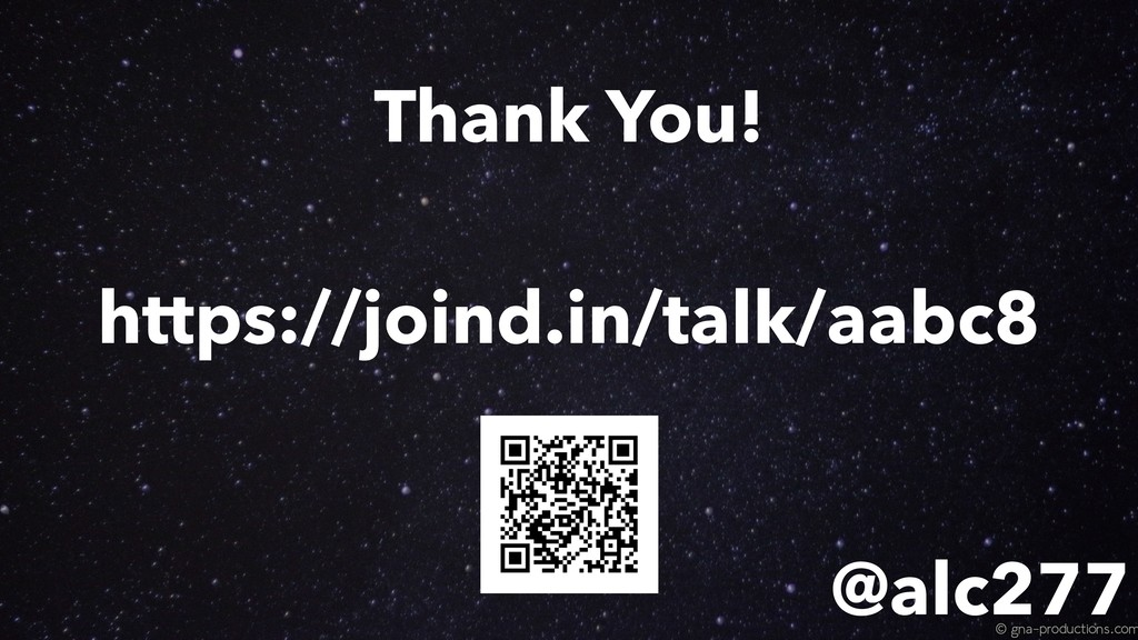 https://joind.in/talk/aabc8 Thank You! @alc277