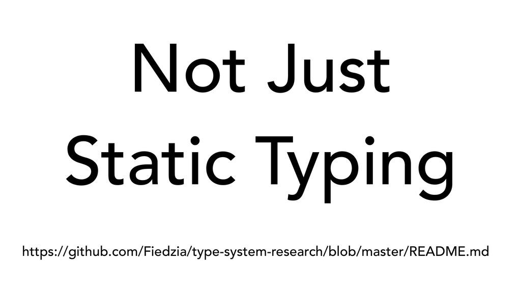 Not Just Static Typing https://github.com/Fiedz...