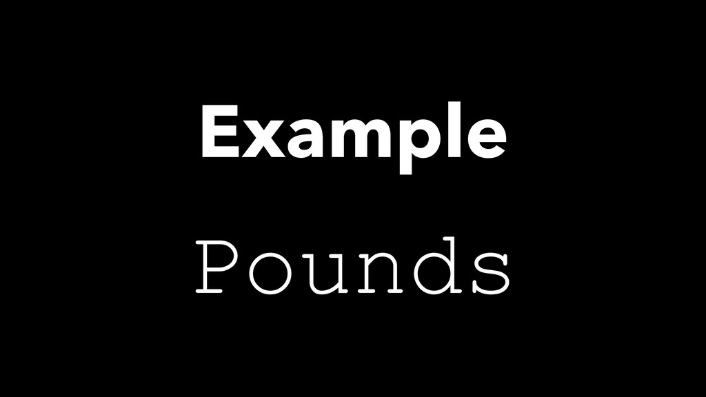 Pounds Example