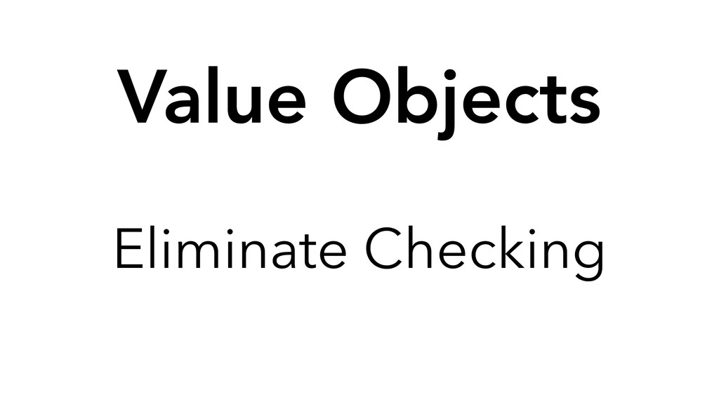Eliminate Checking Value Objects