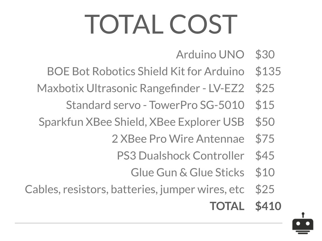 TOTAL COST Arduino UNO $30 BOE Bot Robotics Shi...
