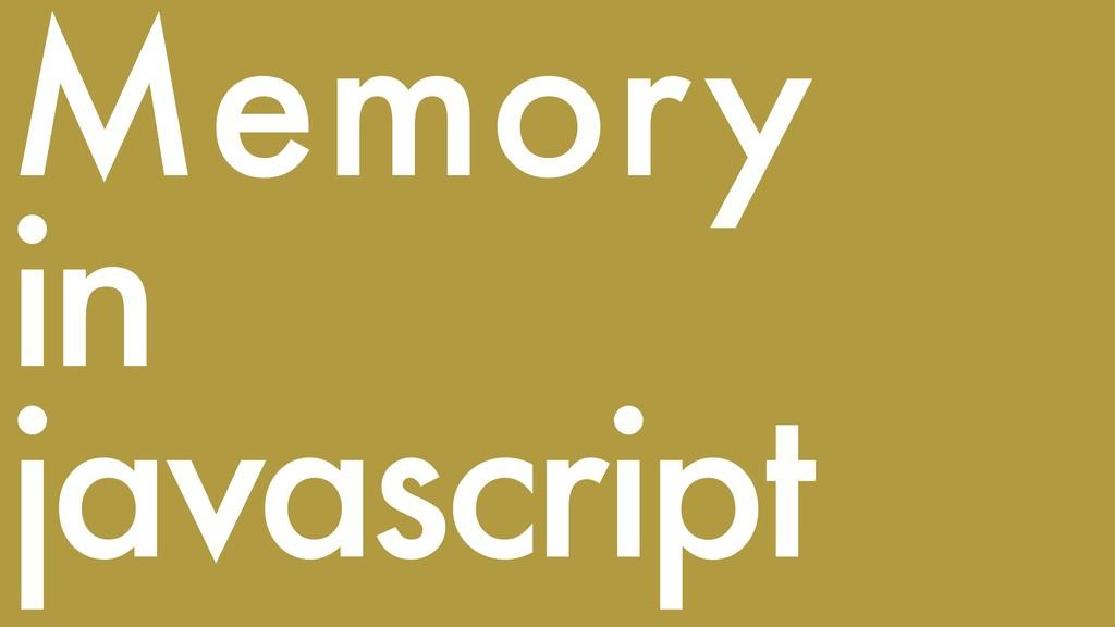 Memory in javascript