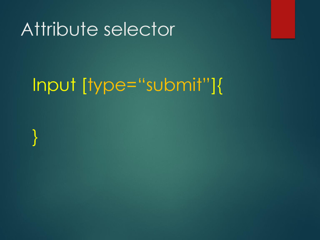 "Attribute selector Input [type=""submit""]{ }"