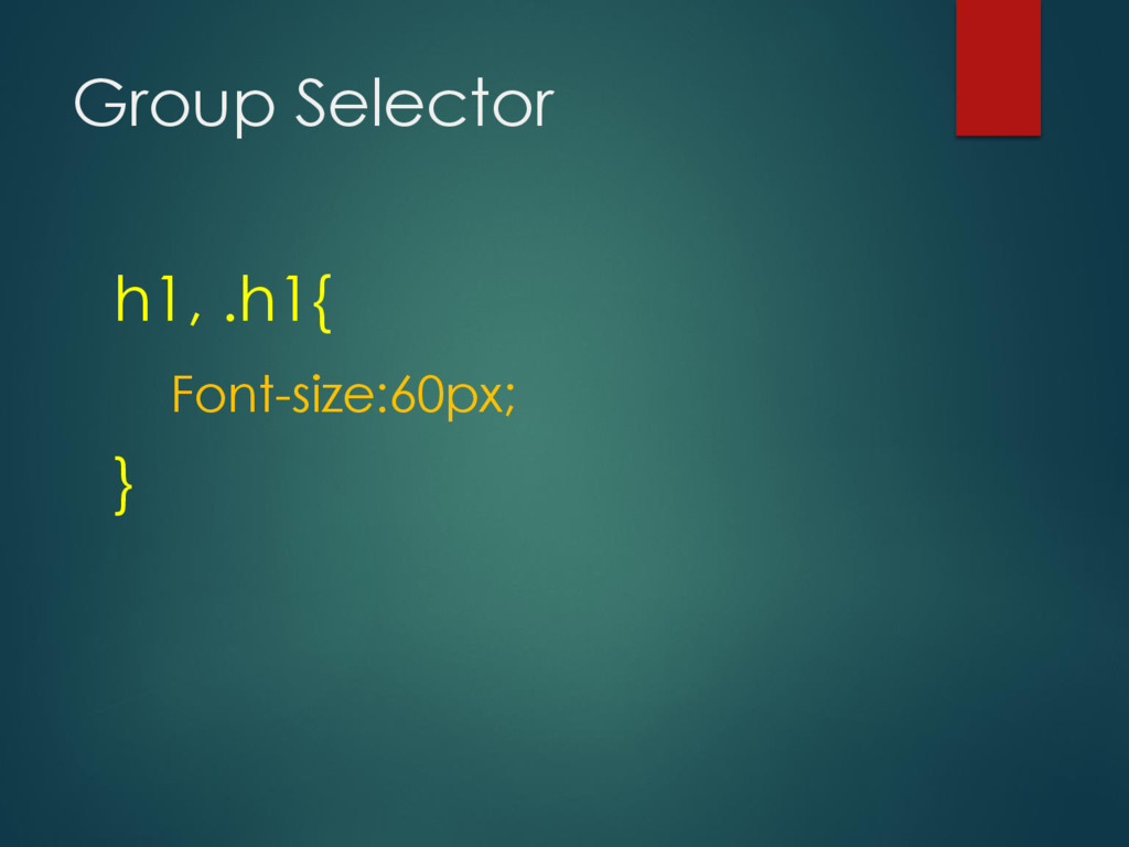 Group Selector h1, .h1{ Font-size:60px; }