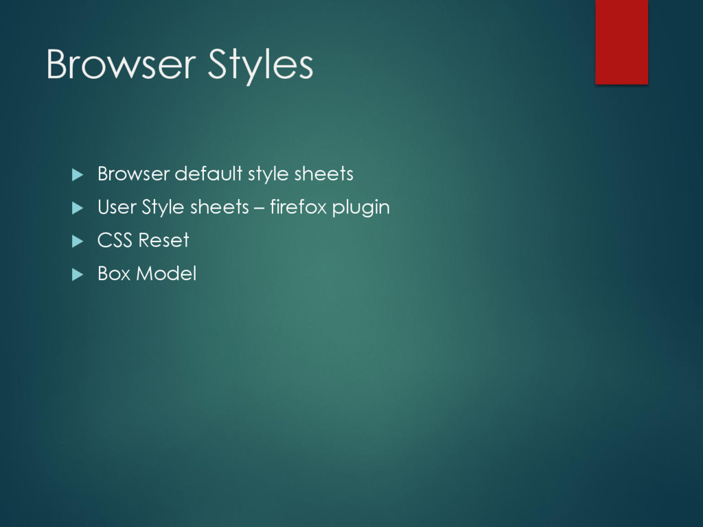 Browser Styles  Browser default style sheets ...
