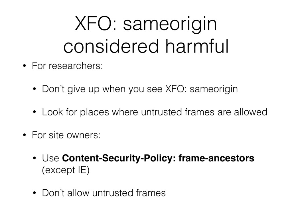 XFO: sameorigin considered harmful • For resear...