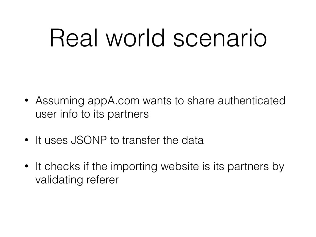 Real world scenario • Assuming appA.com wants t...