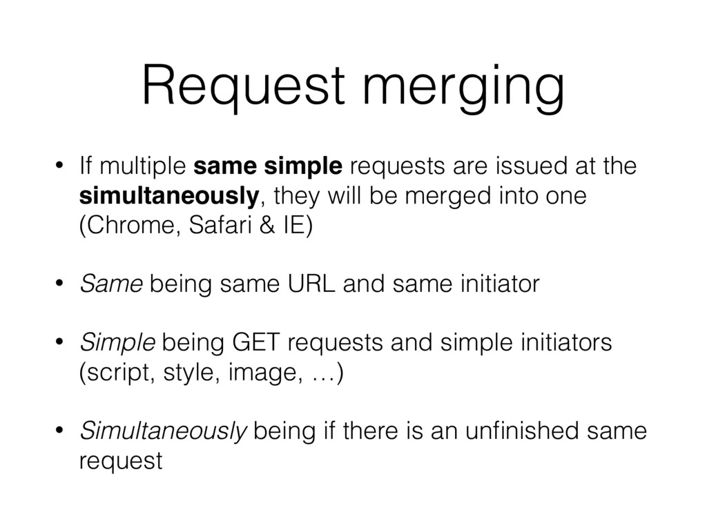Request merging • If multiple same simple reque...