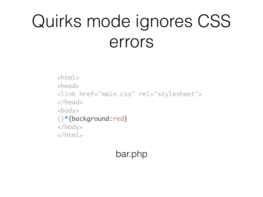 Quirks mode ignores CSS errors <html> <head> <l...
