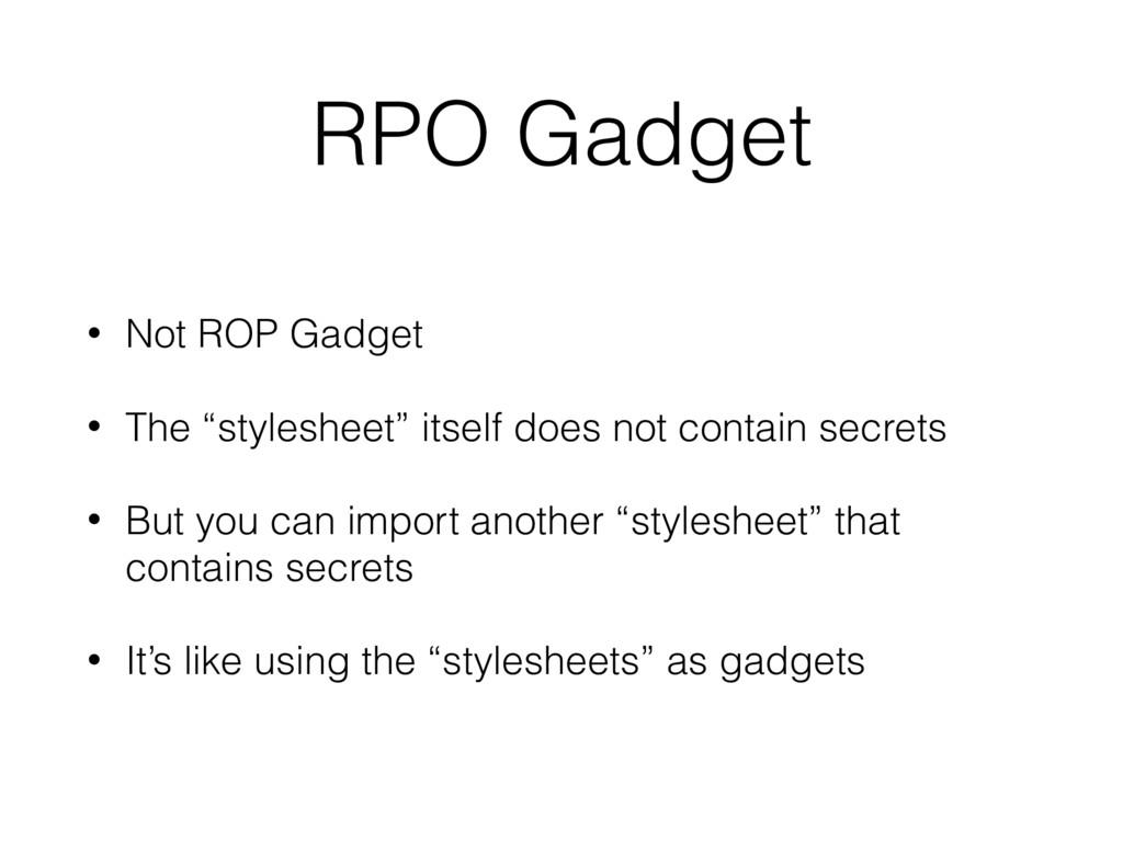"RPO Gadget • Not ROP Gadget • The ""stylesheet"" ..."