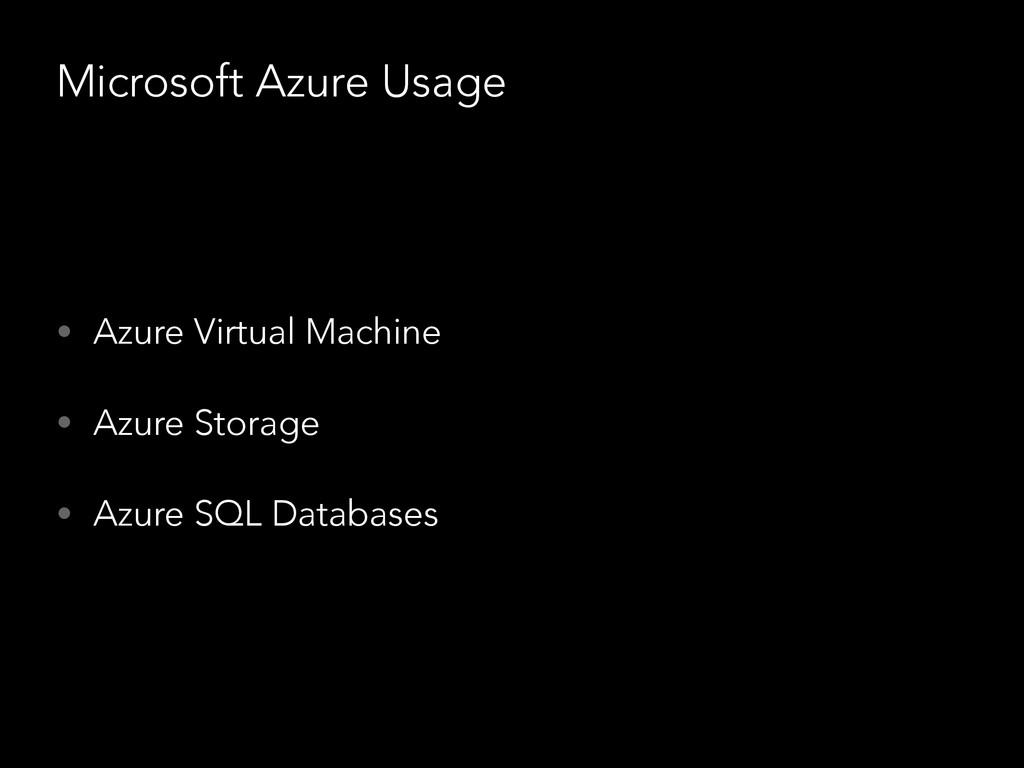 Microsoft Azure Usage • Azure Virtual Machine •...