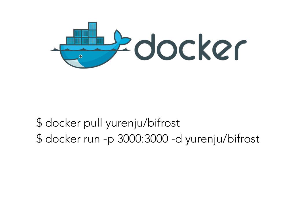 $ docker pull yurenju/bifrost $ docker run -p 3...