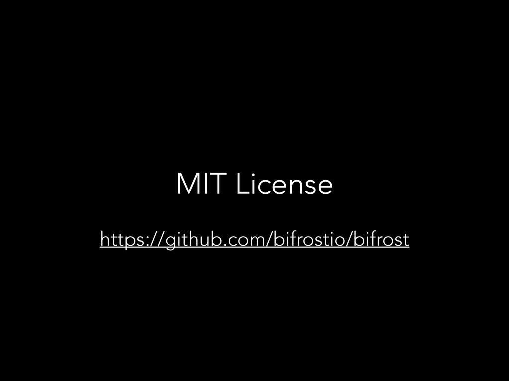 MIT License https://github.com/bifrostio/bifrost