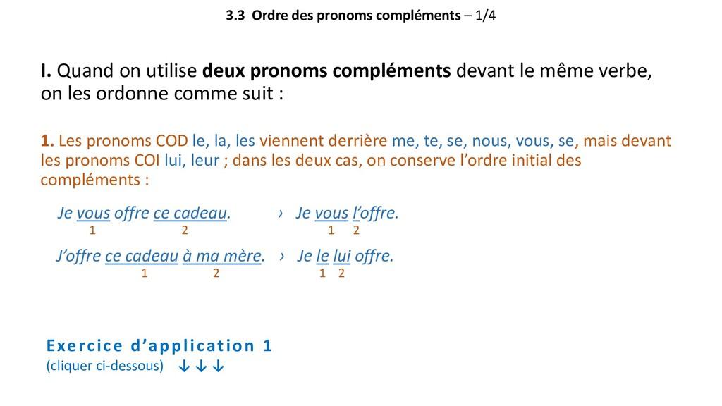 3.3 Ordre des pronoms compléments – 1/4 I. Quan...