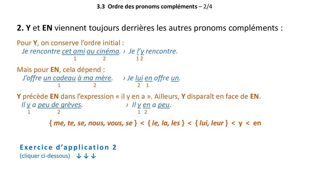 3.3 Ordre des pronoms compléments – 2/4 2. Y et...