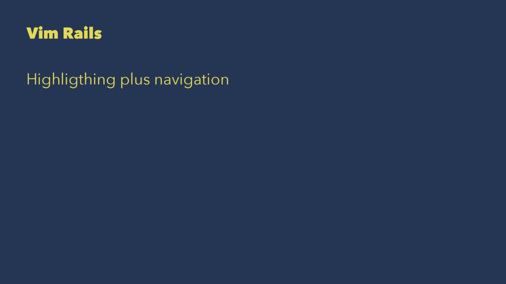 Vim Rails Highligthing plus navigation
