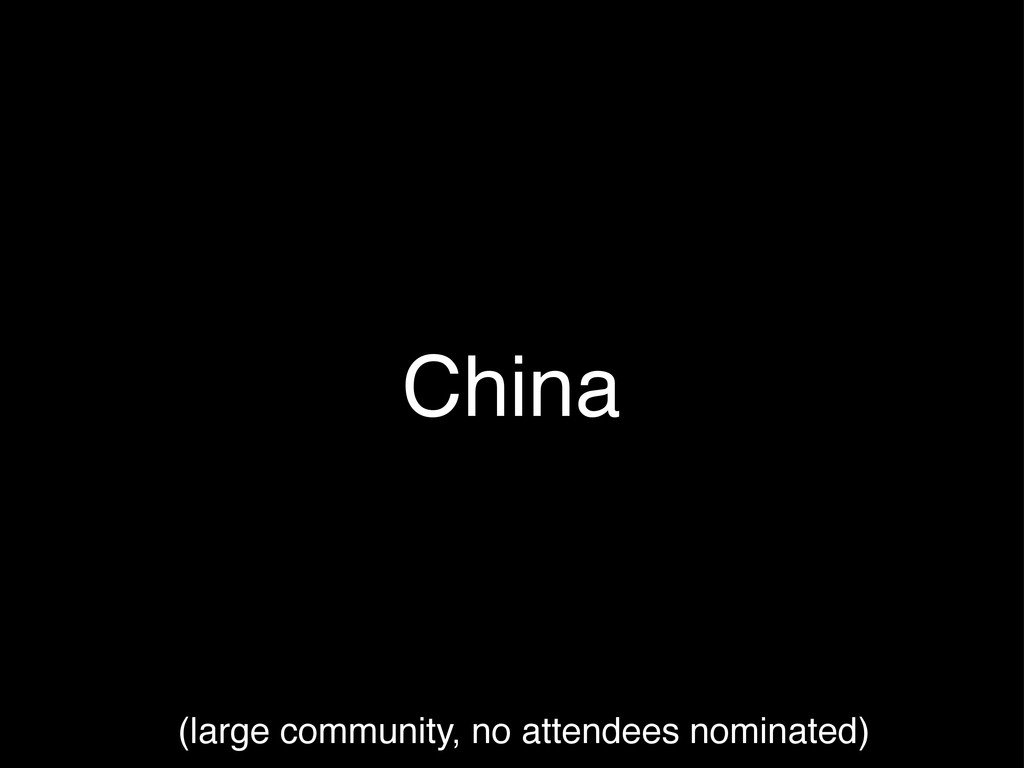 China (large community, no attendees nominated)