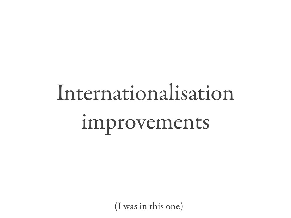 Internationalisation improvements (I was in thi...