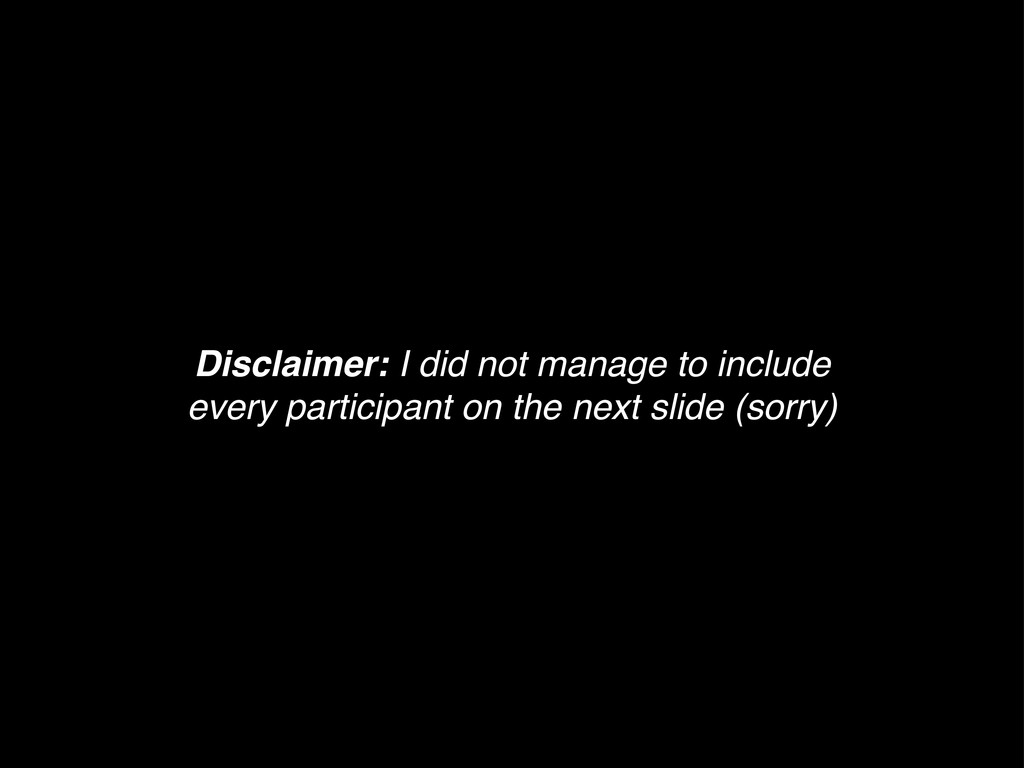 Disclaimer: I did not manage to include every p...