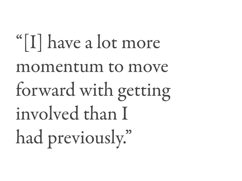 """""""[I] have a lot more momentum to move forward w..."""