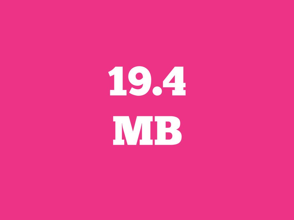 19.4 MB