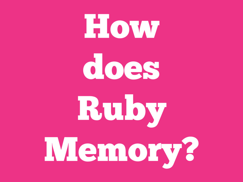 How does Ruby Memory?