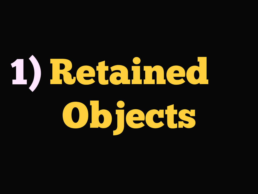 Retained Objects 1)