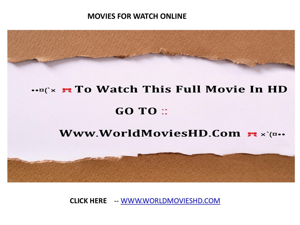 MOVIES FOR WATCH ONLINE CLICK HERE -- WWW.WORLD...