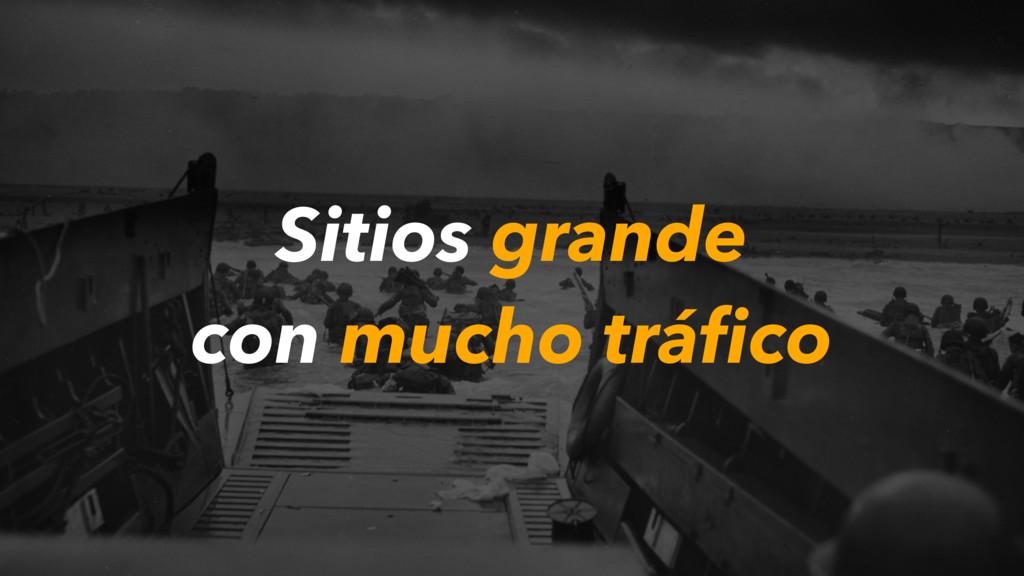 Sitios grande con mucho tráfico