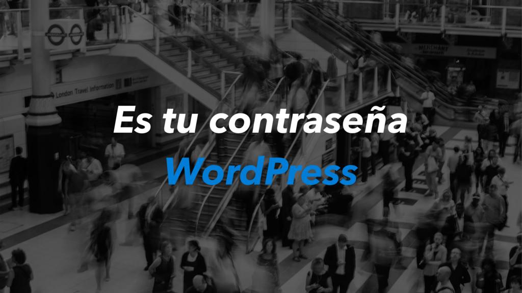 Es tu contraseña WordPress