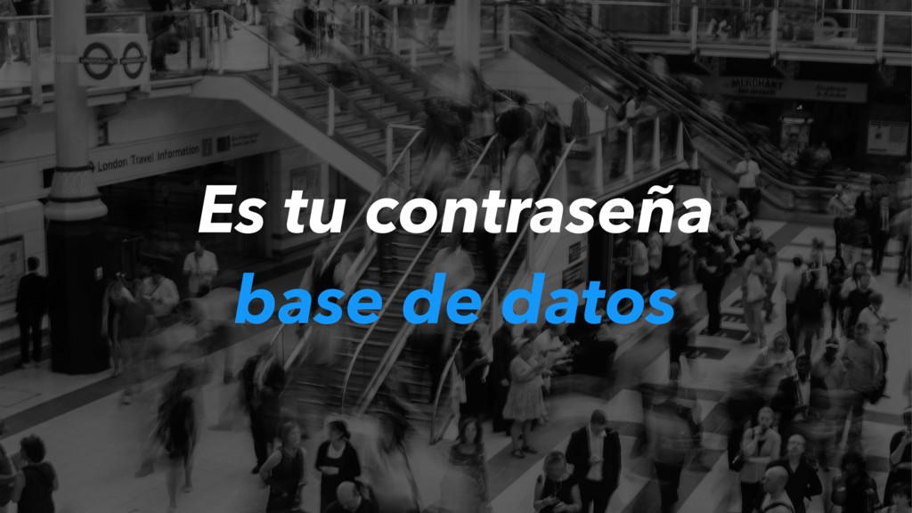 Es tu contraseña base de datos