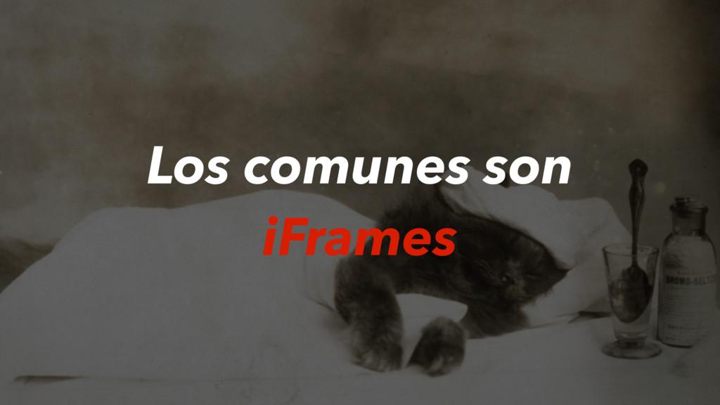 Los comunes son iFrames