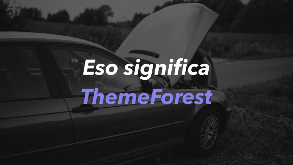 Eso significa ThemeForest