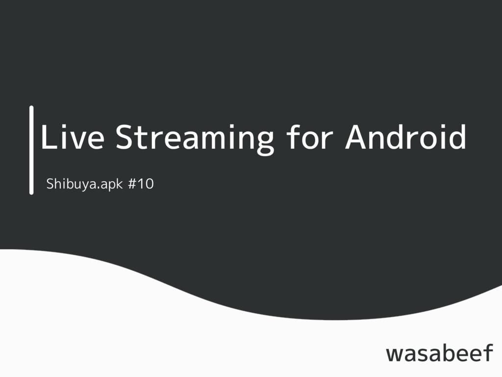 Live Streaming for Android wasabeef Shibuya.apk...