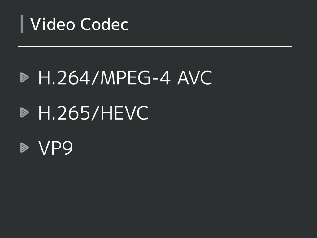H.264/MPEG-4 AVC H.265/HEVC VP9 Video Codec