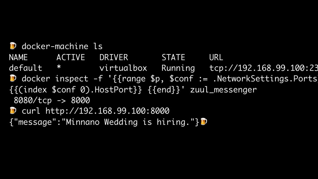 docker-machine ls NAME ACTIVE DRIVER STATE URL...