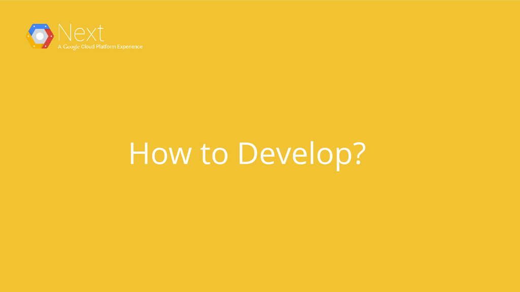 How to Develop?