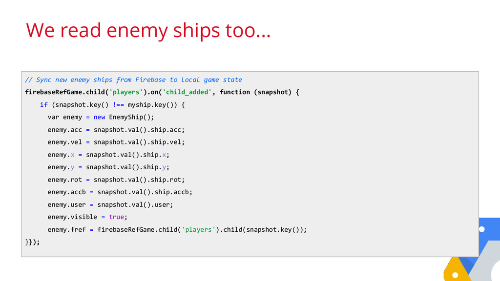 // Sync new enemy ships from Firebase to local ...