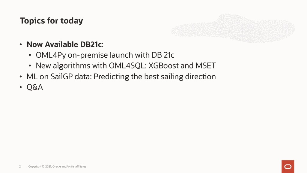 • Now Available DB21c: • OML4Py on-premise laun...
