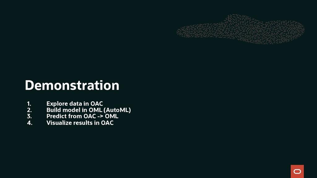 Demonstration 1. Explore data in OAC 2. Build m...