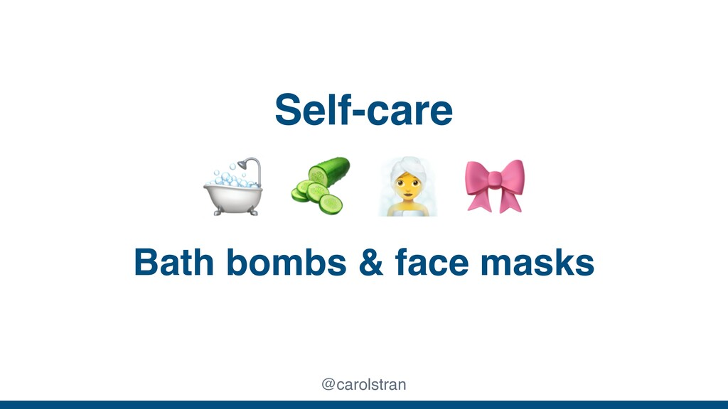 @carolstran Self-care Bath bombs & face masks